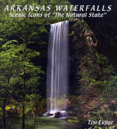 "Arkansas Waterfalls: Scenic Icons of ""The Natural State"" (1882906616) by Tim Ernst"