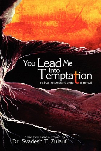 You Lead Me Into Temptation - Zulauf, Ph.D. Svadesh T