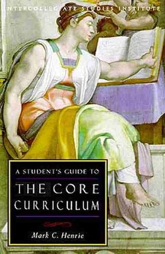 9781882926428: Students Guide to Core Curriculum: Core Curriculum Guide (Isi Guides to the Major Disciplines)