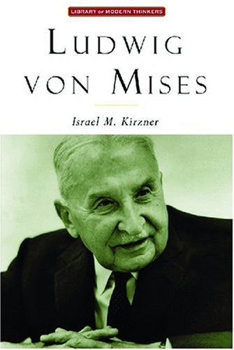 9781882926619: Ludwig Von Mises: The Man and His Economics (Library of Modern Thinkers)