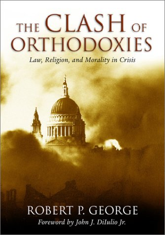 9781882926626: Clash Of Orthodoxies: Law Religion & Morality In Crisis