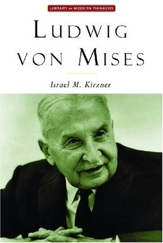9781882926688: Ludwig Von Mises: The Man and His Economics (Library of Modern Thinkers)