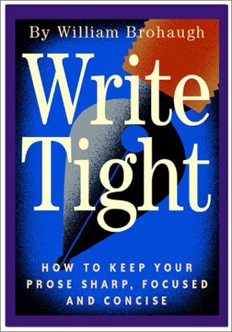 9781882926886: Write Tight: How to Keep Your Prose Sharp, Focused and Concise
