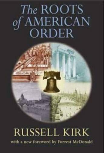 Roots of American Order (Paperback or Softback): Kirk, Russell