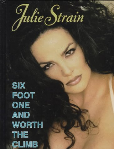 Six Foot One and Worth the Climb: Strain, Julie