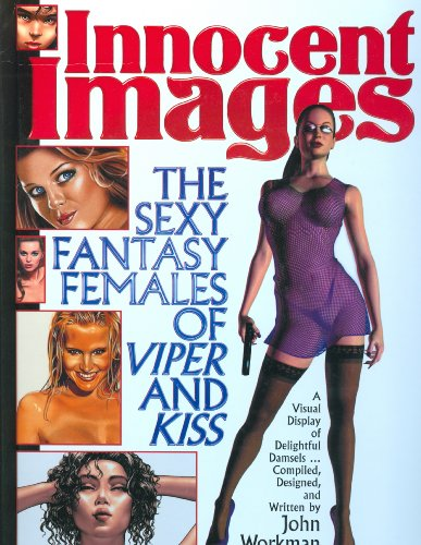 Innocent Images: The Sexy Fantasy Females of Viper And Kiss: John Workman