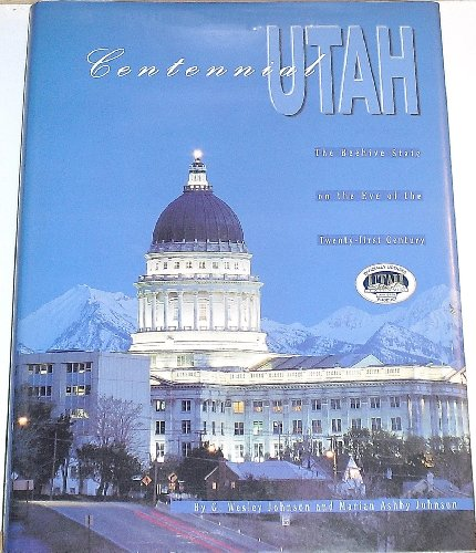 Centennial Utah: The Beehive state on the: G. Wesley Johnson