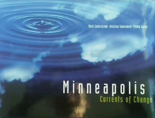 Minneapolis : Currents of Change: Soderstrom, Mark, Hristina Sauerwein, and Penny Suess