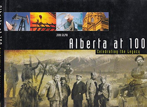 Alberta At 100 : Celebrating the Legacy: Gilpin, John