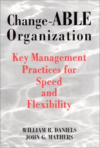 Change-ABLE Organization : Key Management Practices for: William R. Daniels,