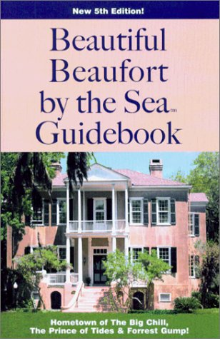 Beautiful Beaufort by the Sea Guidebook (American Coastal Guidebook) (American Coastal Guidebook ...