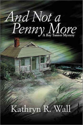 9781882943128: And Not a Penny More (Bay Tanner Mysteries)