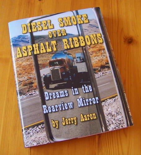 9781882943685: Diesel Smoke Over Asphalt Ribbons: Dreams In The Rearview Mirror