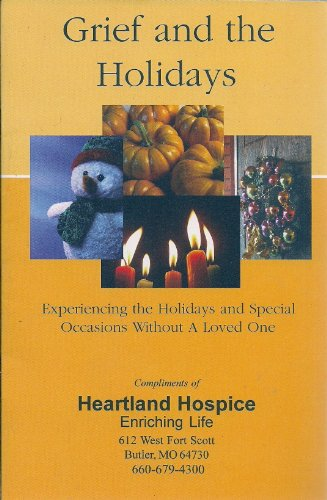 Grief and the Holidays - Experiencing the Holidays and Special Occasions Without a Loved One: Ralph...