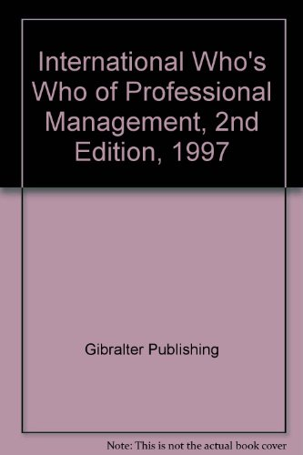 International Who's Who of Professional Management: Gibralter Publishing