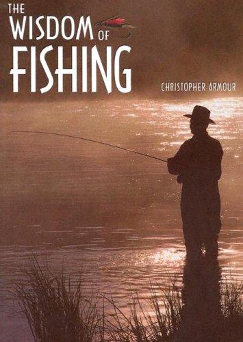9781882959532: The Wisdom of Fishing (Wisdom Series series)