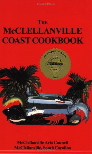 9781882966004: The McClellanville Coast Cookbook