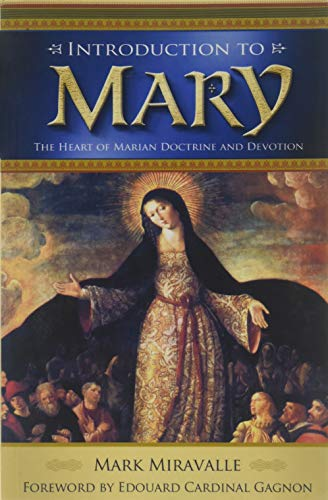 Introduction to Mary: The Heart of Marian Doctrine and Devotion