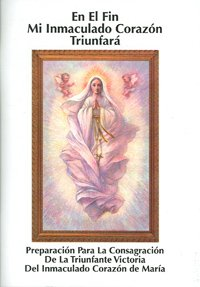 9781882972289: In the End My Immaculate Heart Will Triumph (Spanish Edition)