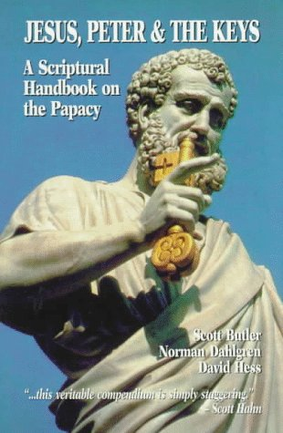 9781882972548: Jesus, Peter & the Keys: A Scriptural Handbook on the Papacy