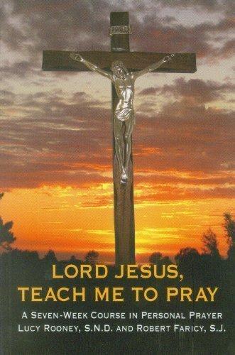 9781882972555: Lord Jesus, Teach Me to Pray