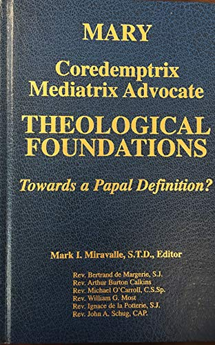 9781882972586: Mary: Coredemptrix, Mediatrix, Advocate Theological Foundations : Towards a Papal Definition