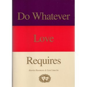 9781882972968: Do Whatever Love Requires