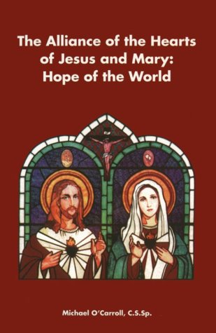 9781882972982: The Alliance of the Hearts of Jesus and Mary: Hope for the World