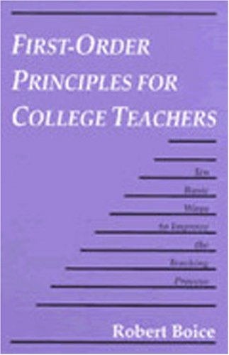 9781882982127: First-Order Principles for College Teachers: Ten Basic Ways to Improve the Teaching Process