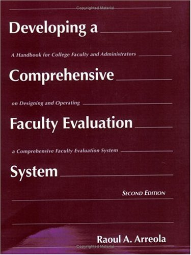 Developing a Comprehensive Faculty Evaluation System: A: Raoul A. Arreola
