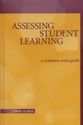 9781882982714: Assessing Student Learning: A Common Sense