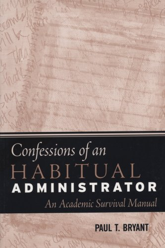 9781882982868: Confessions of an Habitual Adminstrator: An Academic Survival Manual