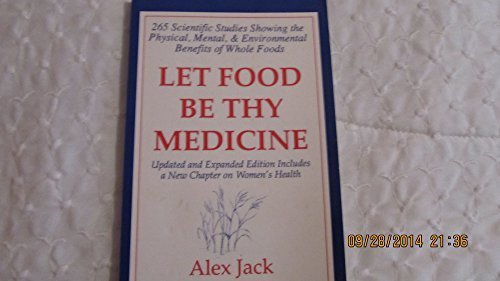 9781882984046: Let Food Be Thy Medicine: 265 Scientific Studies Showing the Physical, Mental, and Environmental Benefits of Whole Foods