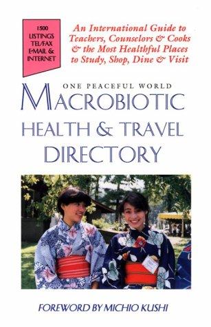 Macrobiotic Health & Travel Directory: Jack, Alex