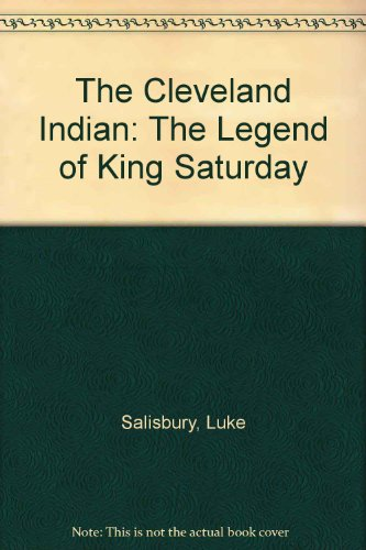9781882986149: The Cleveland Indian: The Legend of King Saturday