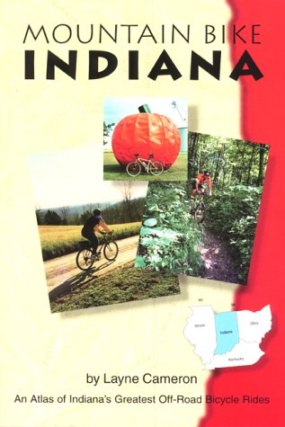9781882997053: Mountain Bike Indiana: An Atlas of Indiana's Greatest Off-Road Bicycle Rides (Mountain Bike American)