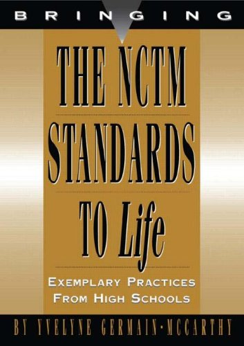 9781883001582: Bringing the NCTM Standards to Life: Exemplary Practices from High Schools