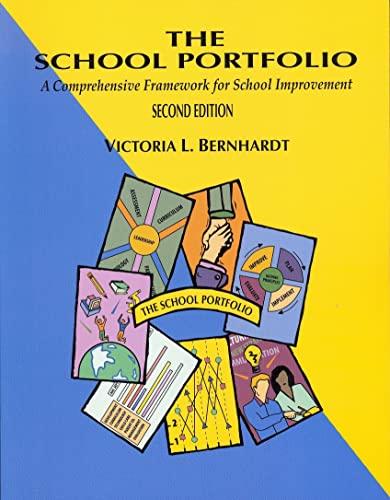 The School Portfolio: A Comprehensive Framework for: Victoria L. Bernhardt