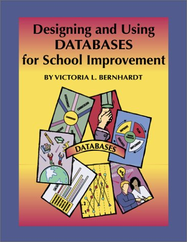 9781883001957: Designing and Using Databases for School Improvement