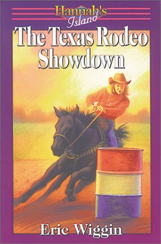 Texas Rodeo Showdown (Hannah's Island) (9781883002299) by Eric Wiggin