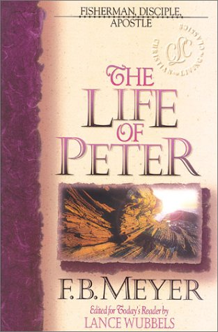 9781883002367: Life of Peter: Fisherman, Disciple, Apostle (Christian Living Classics)