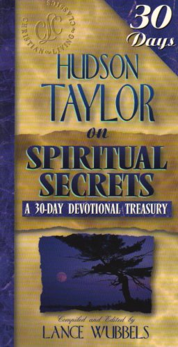 9781883002459: Hudson Taylor on Spiritual Secrets (30-Day Devotional Treasuries) (Thirty Day Devotional Treasuries)(old edition)