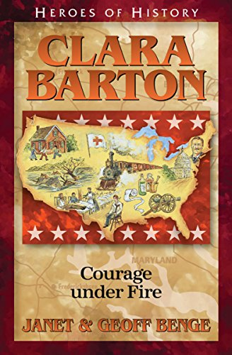 9781883002503: Clara Barton: Courage Under Fire (Heroes of History) (Heroes of History