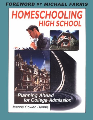9781883002695: Homeschooling High School: Planning Ahead for College Admission