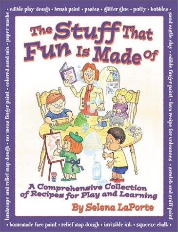 9781883002770: The Stuff That Fun Is Made Of: A Comprehensive Collection of Recipes for Play & Learning