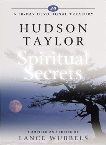 Hudson Taylor on Spiritual Secrets (30-Day Devotional Treasuries): Hudson Taylor