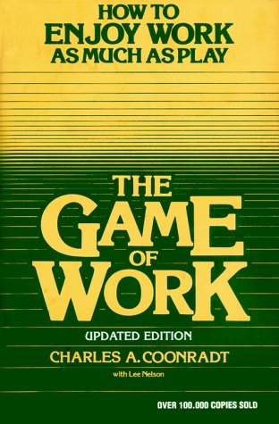9781883004002: The Game of Work: How to Enjoy Work As Much As Play