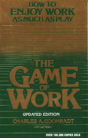 9781883004033: The Game of Work: How to Enjoy Work As Much As Play
