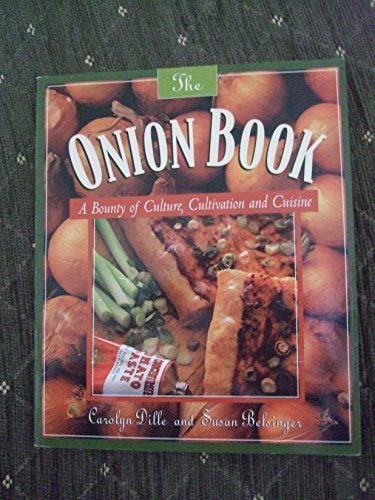 THE ONION BOOK: A Bounty of Culture, Cultivatioin and Cuisine