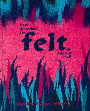 9781883010171: New Directions for Felt: An Ancient Craft